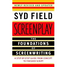 Screenplay: The Foundations of Screenwriting by Field, Syd (2005) Paperback