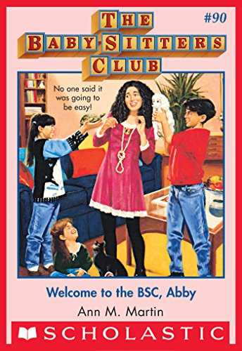 The Baby-Sitters Club #90: Welcome to the BSC, Abby (English Edition)