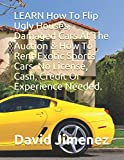 LEARN How To Flip Ugly Houses, Damaged Cars At The Auction & How To Rent Exotic Sports Cars. No License, Cash, Credit Or Experience Needed.