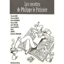 Les recettes de Philippe le Pâtissier