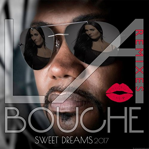 La Bouche – Sweet Dreams 2k17 Remixes