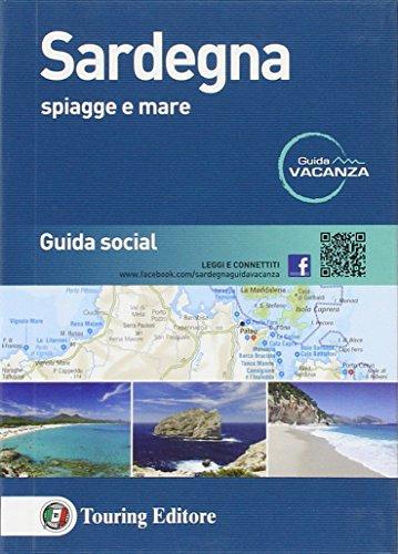 Sardegna. Spiagge e mare. Guida social (Guida vacanza)
