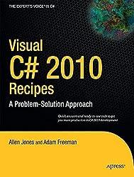 Visual C# 2010 Recipes: A Problem-Solution Approach by Allen Jones (2010-03-25)