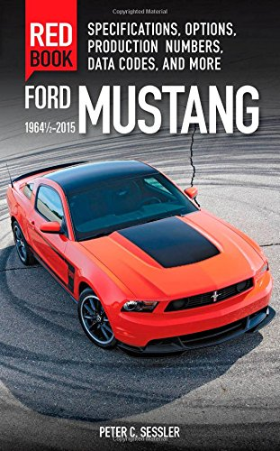 ford-mustang-red-book-1964-1-2-2015-specifications-options-production-numbers-data-codes-and-more