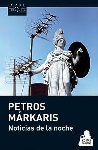 Noticias de la noche par Petros Márkaris