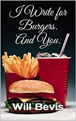 I Write for Burgers. And You. (English Edition)