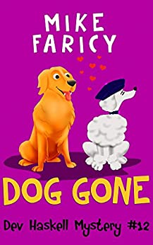 Dog Gone (Dev Haskell - Private Investigator Book 12) by [Faricy, Mike]