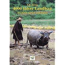 4000 Jahre Landbau in China, Korea und Japan (Edition Siebeneicher)