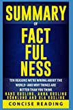 Summary of Factfulness By Hans Rosling, Anna Rosling Rönnlund and Ola Rosling: Ten Reasons Were Wrong About the World--