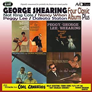 Four Classic Albums Plus (The Swingin's Mutual! / In The Night / Beauty And The Beat / Nat King Cole Sings - George Shearing Plays)