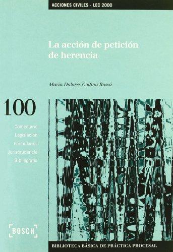 La acción de petición de herencia por Maria Dolors Codina Rossa