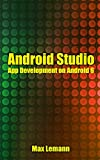Android Studio: App Development on Android 6 (English Edition)