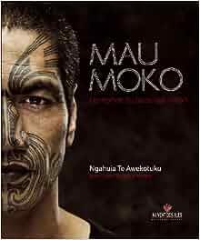 Amazon.fr - Mau Moko : Le monde du tatouage maori - Ngahuia Te awekotuku, Linda
