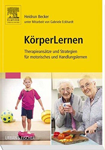 KörperLernen: Therapieansätze und Strategien für motorisches und Handlungslernen