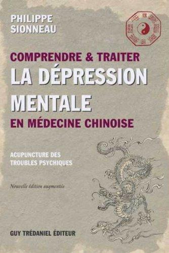 Comprendre et traiter la dpression mentale en mdecine chinoise : Les points d'acupuncture des troubles psychiques