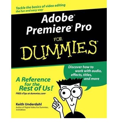 [( By Underdahl, Keith ( Author )Adobe Premiere Pro for Dummies (For Dummies (Computers)) Paperback Oct- 24-2003 )]