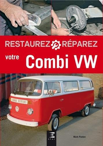 Restaurez et réparez votre Combi VW