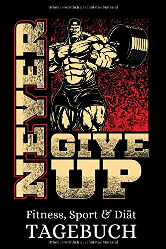 Never Give Up - Fitness, Sport &