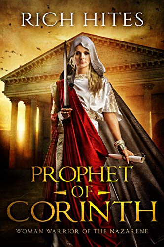 Prophet of Corinth: Woman Warrior of the Nazarene: A Womans ...