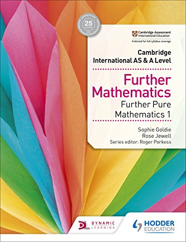 Cambridge International AS & A Level Further Mathematics Further Pure Mathematics 1 (Cambridge International As/a) (English Edition) - International Rose