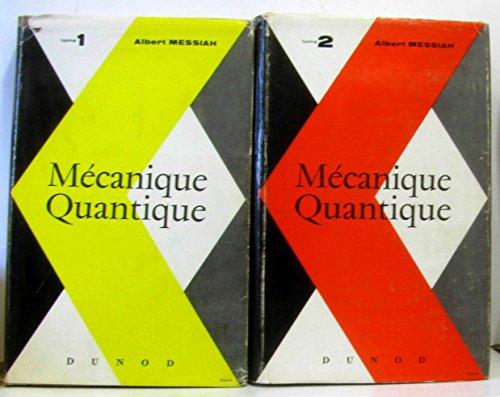 Albert Messiah. Mécanique quantique