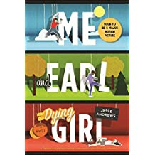 Me and Earl and the Dying Girl by Jesse Andrews (2013-05-07)