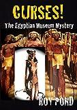 CURSES! The Egyptian Museum Mystery
