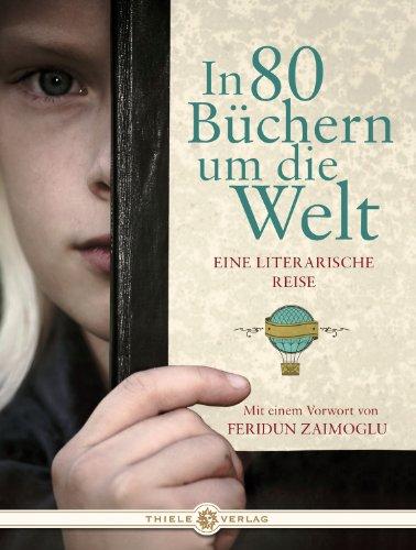 Buchseite und Rezensionen zu 'In 80 Büchern um die Welt: Eine literarische Reise' von Feridun Zaimoglu
