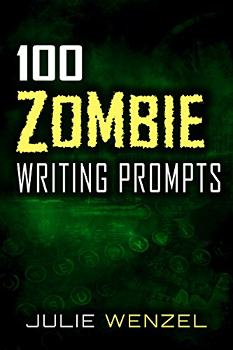 100 Zombie Writing Prompts (English Edition)