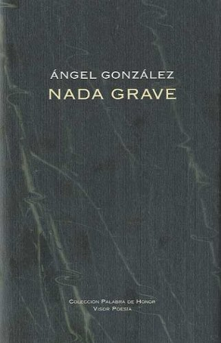 Nada grave (Palabra de Honor) por Ángel González