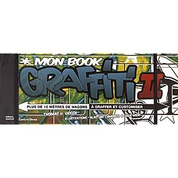 Mon book de graffiti : Plus de 15 mètres de wagons à graffer et customiser
