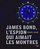 James Bond, l'espion qui aimait les montres