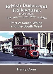 British Buses and Trolleybuses 1950s-1970s: South Wales v. 2: The Operators and Their Vehicles (Road Transport Heritage)