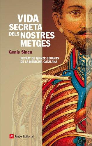 Vida secreta dels nostres metges (Catalan Edition) por Genís Sinca