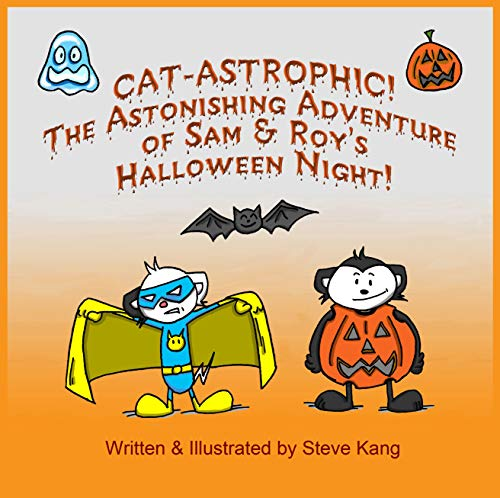 CAT-ASTROPHIC! The Astonishing Adventure of Sam & Roy's Halloween Night! (English Edition)