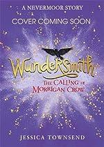Wundersmith - The Calling of Morrigan Crow Book 2 de Jessica Townsend