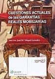 Cuestiones Actuales De Las Garantías Reales Mobiliarias (Temas La Ley)