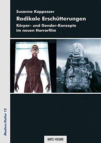 Radikale Erschütterungen: Körper- und Gender-Konzepte im neuen Horrorfilm (Medien/Kultur, Band 12)