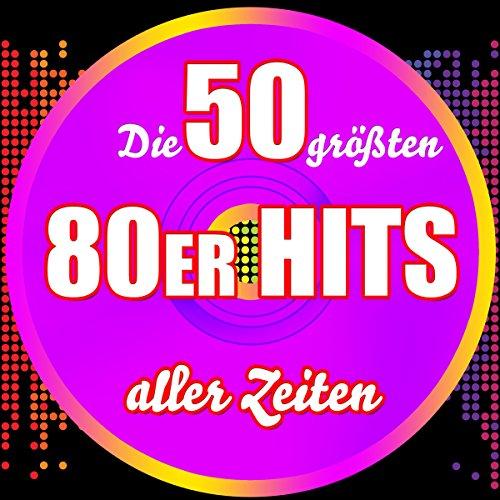 Die 50 größten 80er Hits aller Zeiten von Various artists