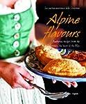 Alpine Flavours: Authentic recipes fr...