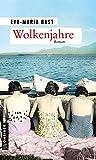 Wolkenjahre: Vierter Teil der Jahrhundert-Saga (Zeitgeschichtliche Kriminalromane im GMEINER-Verlag)