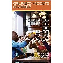 CUENTOS JODIDOS  DE HUMOR PARA ADUKTOS 1: CUENTOS DE HUMOR PICANTES DE CUBA Y URUGUAY PARA ADULTOS