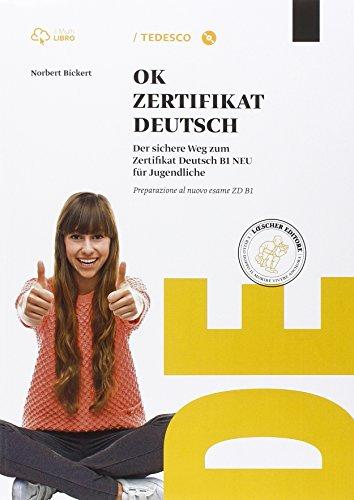 Ok zertifikat deutsch zd B1. Per le Scuole superiori. Con CD-ROM. Con e-book. Con espansione online