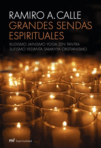 Grandes sendas espirituales: Budismo, Jainismo, Yoga, Zen, Tantra, Sufismo, Vedanta, Samkhya, Cristianismo (MR Espiritualidad)