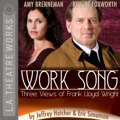 Work Song - Three Views of Frank Lloyd Wright  Audiolibri