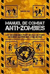 Manuel de combat anti-zombies par Roger Ma