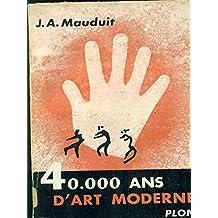 40. 000 quarante mille ans d'art moderne