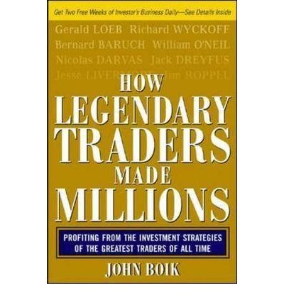 How Legendary Traders Made Millions: Profiting from the Investment Strategies of the Greatest Stock Greatest Traders of All Time (Paperback) - Common