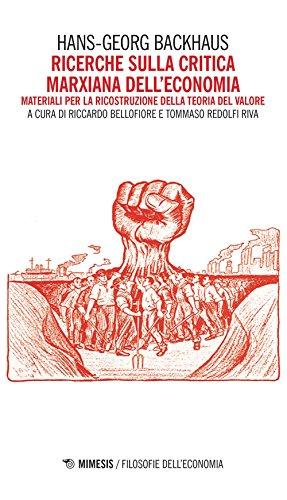Ricerche sulla critica marxiana dell'economia. Materiali per la ricostruzione della teoria del valore (Filosofie dell'economia) por Hans G. Backhaus