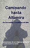 Caminando hasta Altamira. De Cercedilla a Santillana del Mar